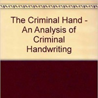 The Criminal Hand - An Analysis of Criminal Handwriting